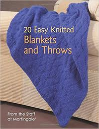 20 Easy Knitted Blankets and Throws by Martingale