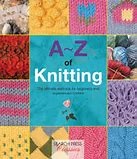 A-Z of Knitting by Search Press Classics The Ultimate Resource for Knitters