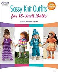 Annie's Knitting 121098 Sassy Knit Outfits for 18-inch Dolls by Jeanne Kussrow-Larson